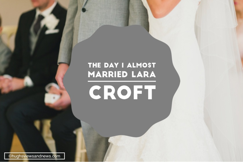 #marriage #LaraCroft #humour #weddings