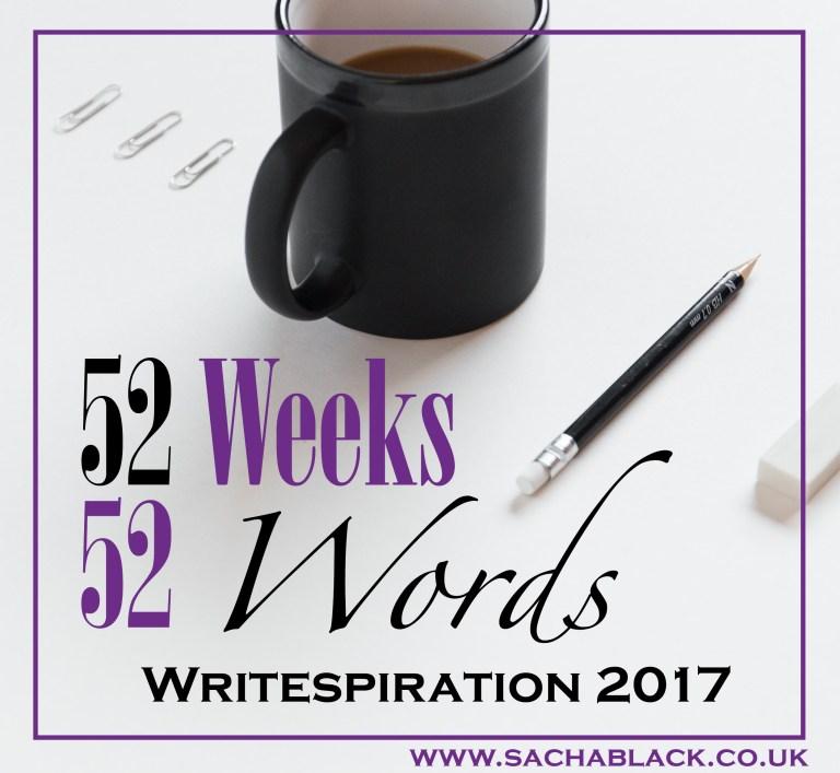 52 Weeks: 52 Words Writespiration 2017