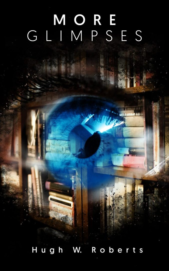 #FabulousFridayGuestBlogger, Hugh W. Roberts: Are You Sure Everything You See Exists?