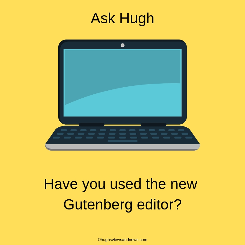 Have You Used The New Gutenberg Editor?