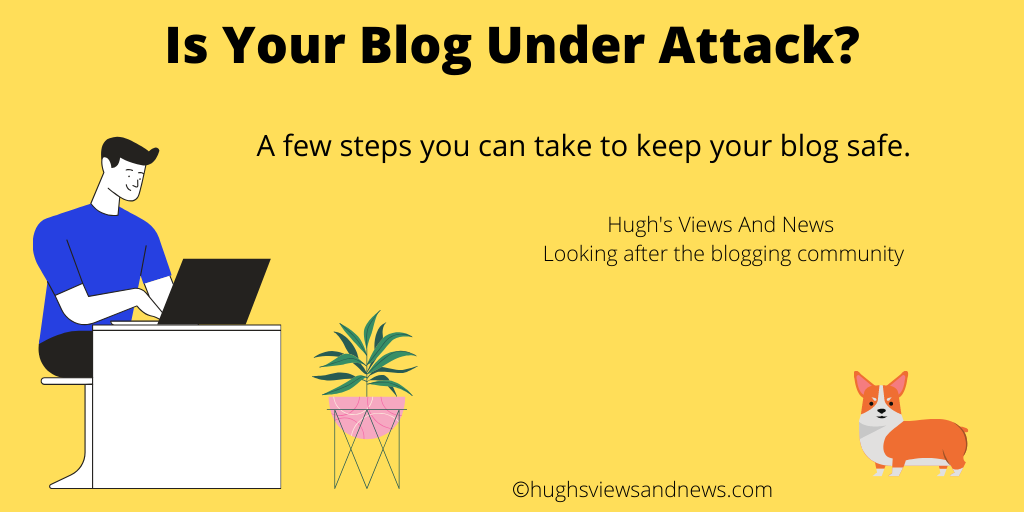Banner for the blog post Is Your Blog Under Attack?