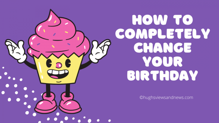 Image for the blog post How To Completely Change Your Birthday