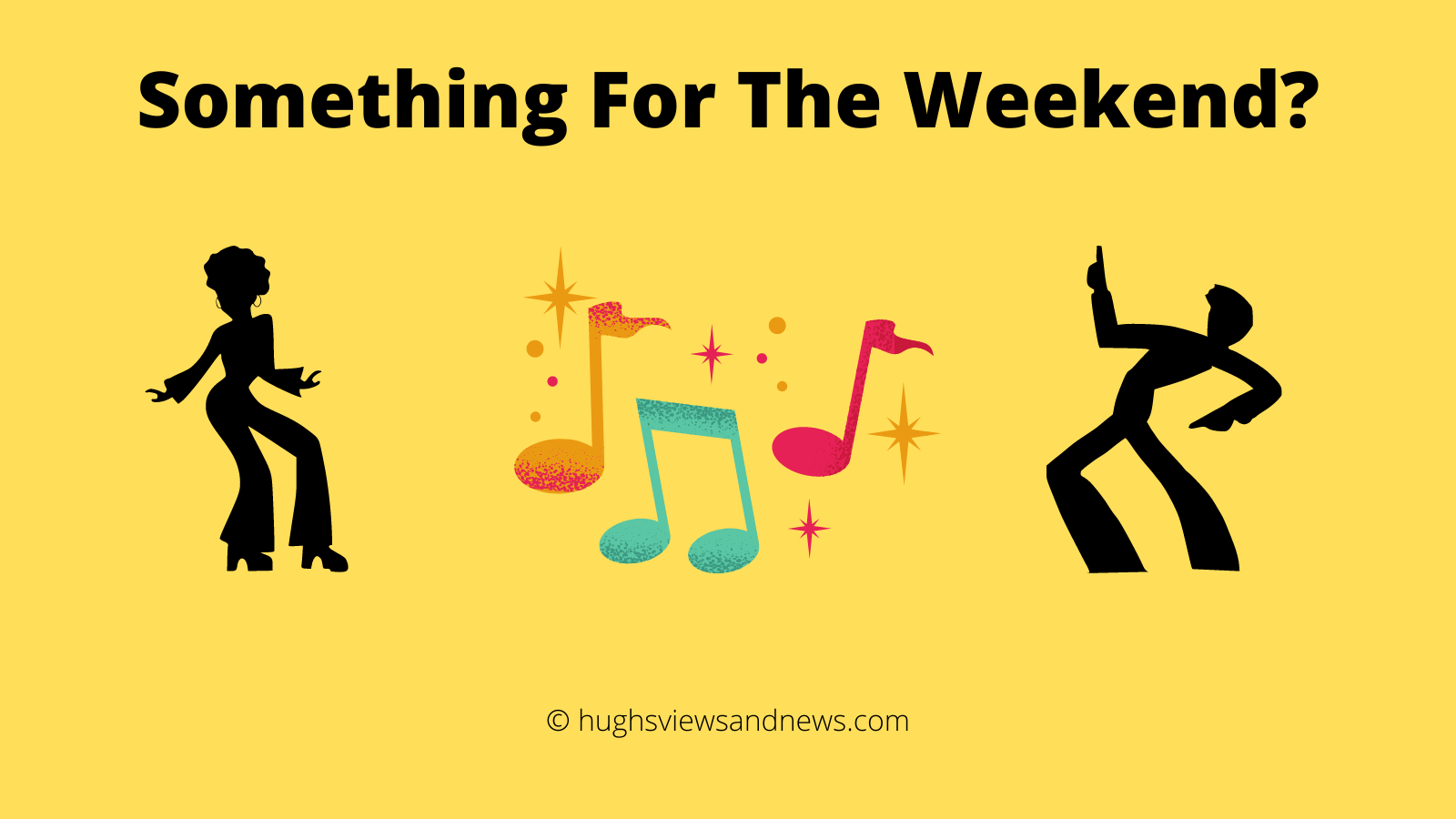 Something For The Weekend? – A Sky Full Of Stars – Coldplay