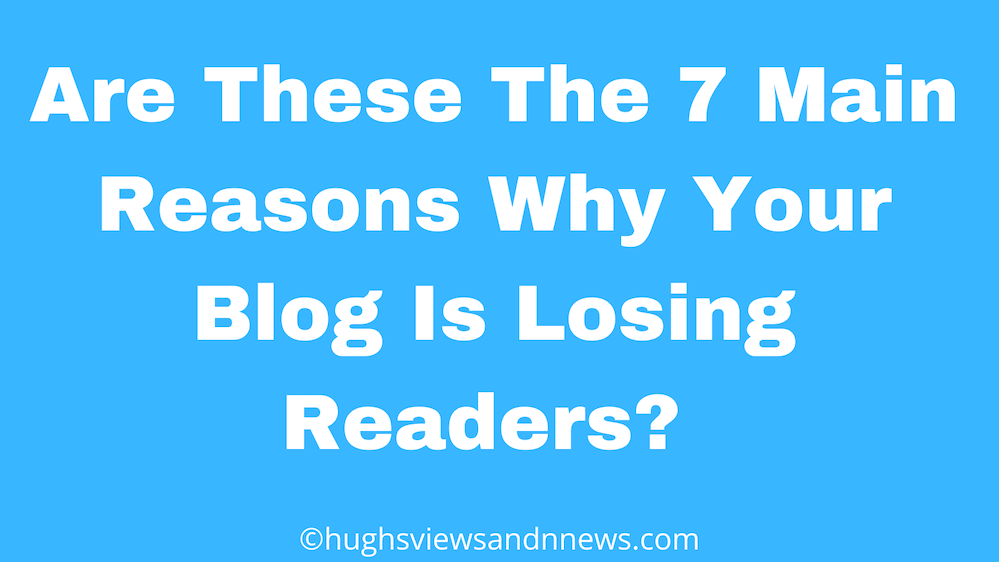 Blog banner for the blogging tips post Are These The 7 Main Reasons Why Your Blog Is Losing Readers?